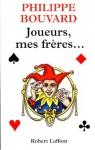 """Couverture du livre : """"Joueurs, mes frères..."""""""