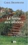 """Couverture du livre : """"La ferme aux oliviers"""""""