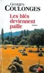 """Couverture du livre : """"Les blés deviennent paille"""""""