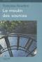 """Couverture du livre : """"Le moulin des sources"""""""