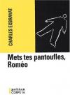 """Couverture du livre : """"Mets tes pantoufles, Roméo"""""""
