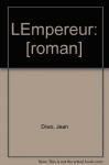 """Couverture du livre : """"L'empereur"""""""
