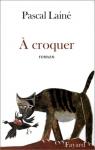"""Couverture du livre : """"À croquer"""""""