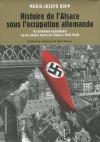 """Couverture du livre : """"Histoire de l'Alsace sous l'occupation allemande"""""""