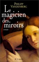 """Couverture du livre : """"Le magicien des miroirs"""""""