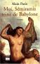 """Couverture du livre : """"Moi, Sémiramis, reine de Babylone"""""""