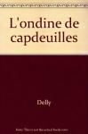 """Couverture du livre : """"L'ondine de Capdeuilles"""""""