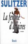 """Couverture du livre : """"La femme d'affaires"""""""