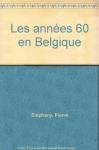 """Couverture du livre : """"Les années 60 en Belgique"""""""