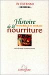 """Couverture du livre : """"Histoire naturelle et morale de la nourriture. Tome 1"""""""