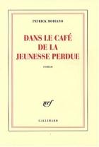 """Couverture du livre : """"Dans le café de la jeunesse perdue"""""""