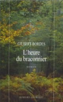 """Couverture du livre : """"L'heure du braconnier"""""""