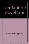 """Couverture du livre : """"L'enfant du Bosphore"""""""
