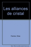 """Couverture du livre : """"Les alliances de cristal"""""""