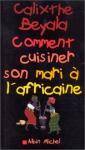 """Couverture du livre : """"Comment cuisiner son mari à l'africaine"""""""