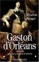 """Couverture du livre : """"Gaston d'Orléans (1608-1660)"""""""