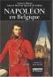 """Couverture du livre : """"Napoléon en Belgique"""""""