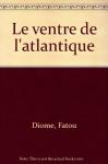 """Couverture du livre : """"Le ventre de l'Atlantique"""""""
