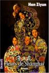 """Couverture du livre : """"Fleurs de Shanghai"""""""