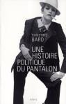 """Couverture du livre : """"Une histoire politique du pantalon"""""""