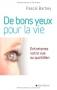 """Couverture du livre : """"De bons yeux pour la vie"""""""