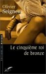 """Couverture du livre : """"Le cinquième roi de bronze"""""""