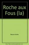 """Couverture du livre : """"La Roche-aux-Fous"""""""