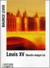 """Couverture du livre : """"Louis XV, libertin malgré lui"""""""