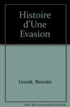"""Couverture du livre : """"Histoire d'une évasion"""""""