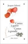 """Couverture du livre : """"Contes à guérir, contes à grandir"""""""
