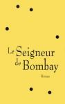"""Couverture du livre : """"Le seigneur de Bombay"""""""