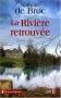 """Couverture du livre : """"La rivière retrouvée"""""""