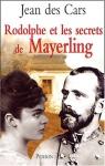 """Couverture du livre : """"Rodolphe et les secrets de Mayerling"""""""