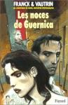 """Couverture du livre : """"Les noces de Guernica"""""""