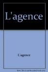 """Couverture du livre : """"L'Agence"""""""