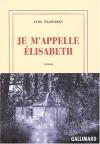 """Couverture du livre : """"Je m'appelle Élisabeth"""""""