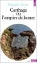"""Couverture du livre : """"Carthage ou l'empire de la mer"""""""
