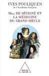 """Couverture du livre : """"Madame de Sévigné et la médecine du grand siècle"""""""
