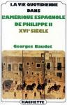 """Couverture du livre : """"La vie quotidienne dans l'Amérique espagnole de Philippe II"""""""