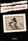 """Couverture du livre : """"La lune dans le caniveau"""""""