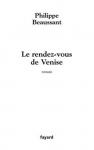 """Couverture du livre : """"Le rendez-vous de Venise"""""""