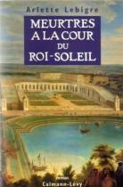"""Couverture du livre : """"Meurtres à la cour du Roi-Soleil"""""""