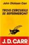 """Couverture du livre : """"Trois cercueils se refermeront"""""""