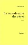 """Couverture du livre : """"La manufacture des rêves"""""""
