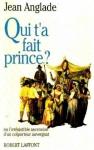 """Couverture du livre : """"Qui t'a fait prince ?"""""""