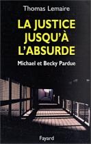 """Couverture du livre : """"La justice jusqu'à l'absurde"""""""