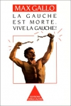 """Couverture du livre : """"La gauche est morte. Vive la gauche !"""""""