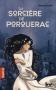 """Couverture du livre : """"La sorcière de Porquerac"""""""