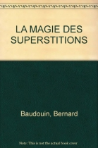 """Couverture du livre : """"La magie des superstitions"""""""