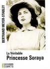 """Couverture du livre : """"La véritable princesse Soraya"""""""